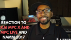 Reaction to Akai MPC X and MPC Live and NAMM 2017 (Live Stream)
