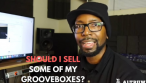 Should I Sell Some of My Grooveboxes?