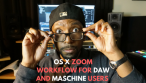 Mac OS X Zoom Workflow for DAW and Maschine Users