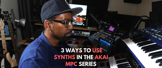 3 Ways to Use Synths in the Akai MPC Series Grooveboxes