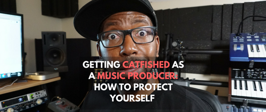 Getting Catfished as a Music Producer: How to Protect Yourself