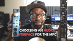 Choosing an Audio Interface for the Akai MPC