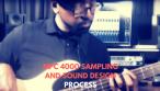 MPC 4000 Sampling and Sound Design Process