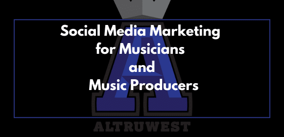 Social Media Marketing for Musicians and Music Producers